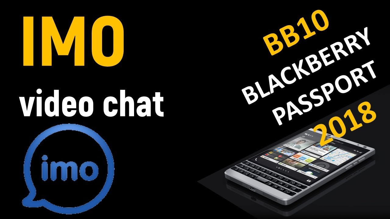 BlackBerry Passport 2018 | How to install IMO video chat on BB10 phones |  QuocHungEdu Techno
