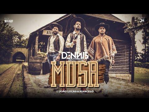 Dennis - Musa Feat. João Lucas e Marcelo (Clipe Oficial)