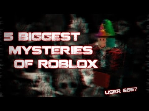 Top 5 Biggest Mysteries On ROBLOX