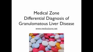 Medical Zone -  Differential Diagnosis of Granulomatous Liver Disease