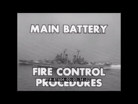 U.S. NAVY MAIN BATTERY FIRE CONTROL NAVAL GUNFIRE TRAINING FILM  81604