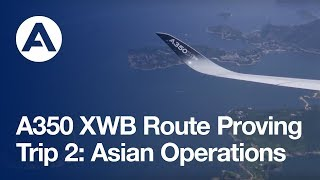 A350 XWB route proving - trip 2 : Asian operations -  trip 2