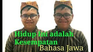Hidup Ini adalah Kesempatan, bahasa Jawa