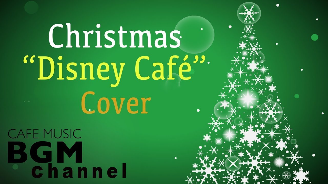 Christmas Disney Cafe Music - Relaxing Christmas Jazz Cover - Disney Songs