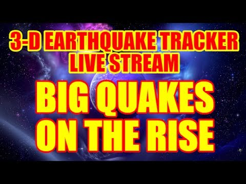 3-D QUAKE TRACKER LIVE STREAM - BIG QUAKES ON THE RISE JULY 18TH, 2017