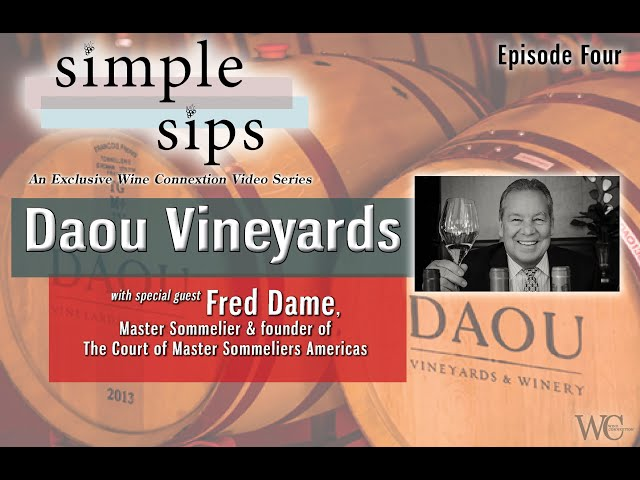 Simple Sips-  Episode Four: Daou Family Vineyards, with Master Sommelier, Fred Dame