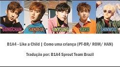 B1A4 - Like a Child | Como uma Criança (color coded PT-BR/ROM/HAN)