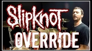 SLIPKNOT - Override - Drum Cover cмотреть видео онлайн бесплатно в высоком качестве - HDVIDEO