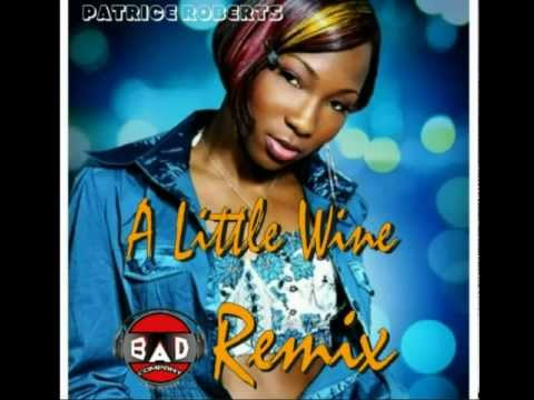 A Little Wine (Bad Co. Remix) - Patrice Roberts