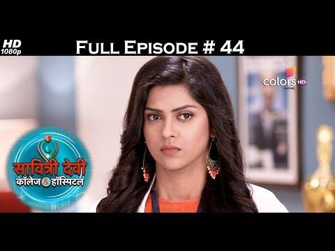 Savitri Devi College & Hospital - 13th July 2017 - सावित्री देवी कॉलेज & हॉस्पिटल - Full Episode HD
