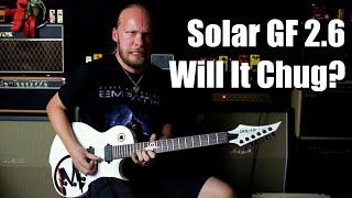 Solar Guitars GF 2.6  (Will Chug?)
