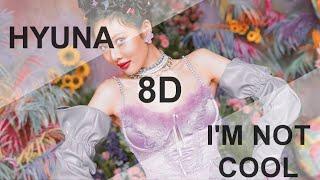 HyunA (현아) - I'M NOT COOL [8D USE HEADPHONE] 🎧
