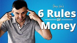 Gary Vaynerchuk's 6 Rules Of Money