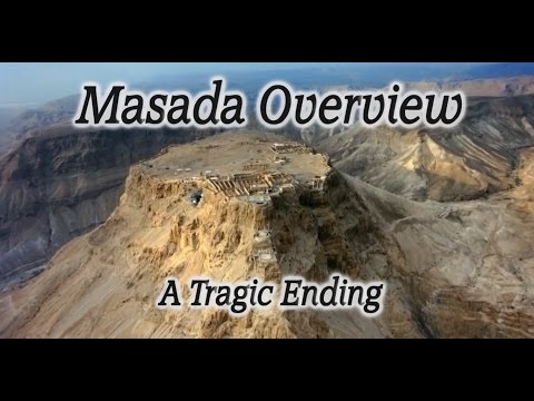 Masada, Israel Overview: 967 Jewish Zealots Take Their Lives! A Story With A Tragic Ending!