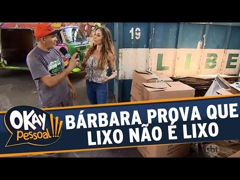 Okay Pessoal!!! (12/04/16) - Bárbara Koboldt Prova Que Lixo Não é Lixo