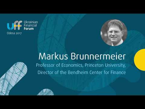 Ukrainian Financial Forum - Markus Brunnermeier keynote speech