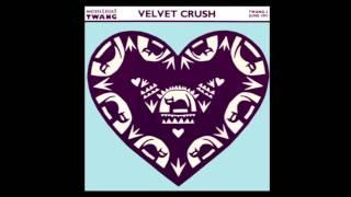 Velvet Crush ~ Ash And Earth