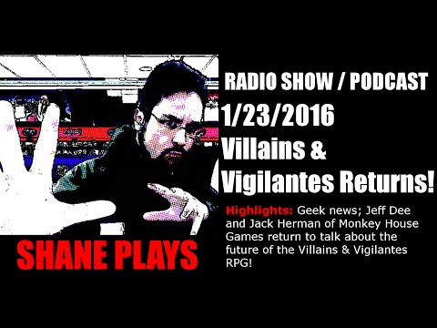 Villains & Vigilantes Returns! - Shane Plays Radio Podcast Ep. 34