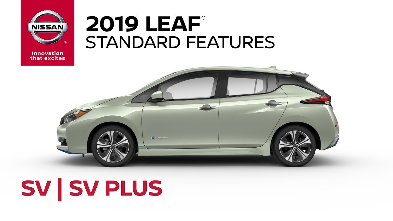 2019 Nissan Leaf Sv Sv Plus Model Review Youtube
