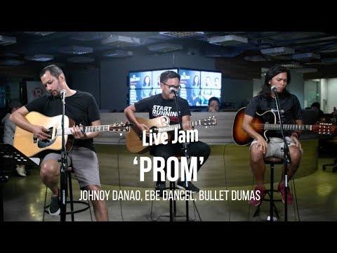 'Prom' – Johnoy Danao, Ebe Dancel, Bullet Dumas