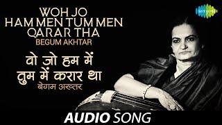 Woh Jo Ham Men Tum Men Qarar Tha | Ghazal Song | Begum Akhtar