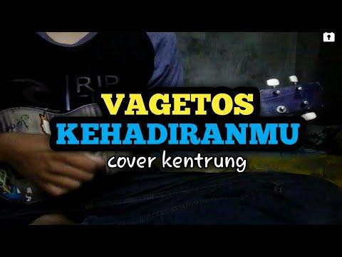 VAGETOZ - KEHADIRANMU COVER KENTRUNG (Lirik dan Chord ada di deskripsi)
