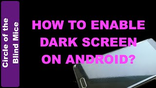 How to Enable Dark Screen in Android (Samsung Galaxy Note 4) / Low Vision Tech: