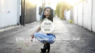 GRiZ x Big Gigantic - Good Times Roll