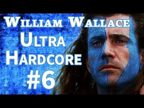 William Wallace Ultra Hardcore Campaign | #6