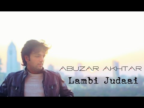 Lambi Judai unplugged cover (male version) | Abuzar Akhtar