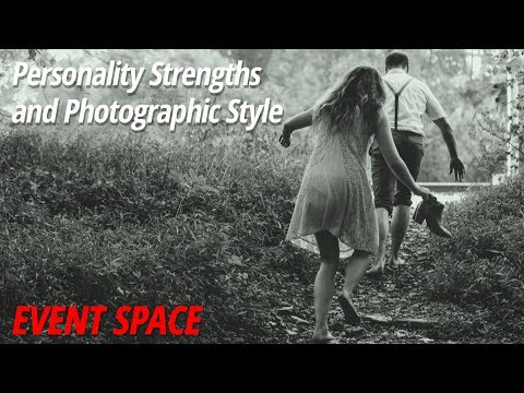 Personality Strengths + Photographic Style
