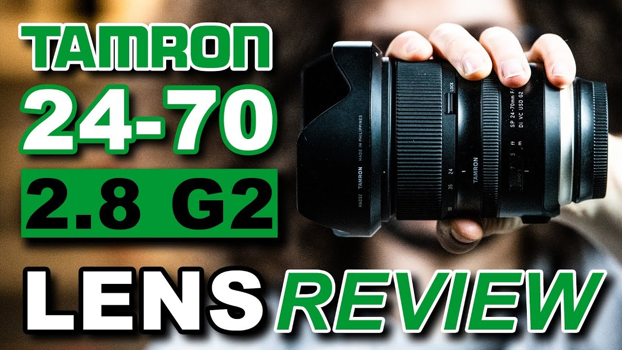 TAMRON 24-70 2 8 G2 Lens Review   Better than Nikon, Canon & Sony?