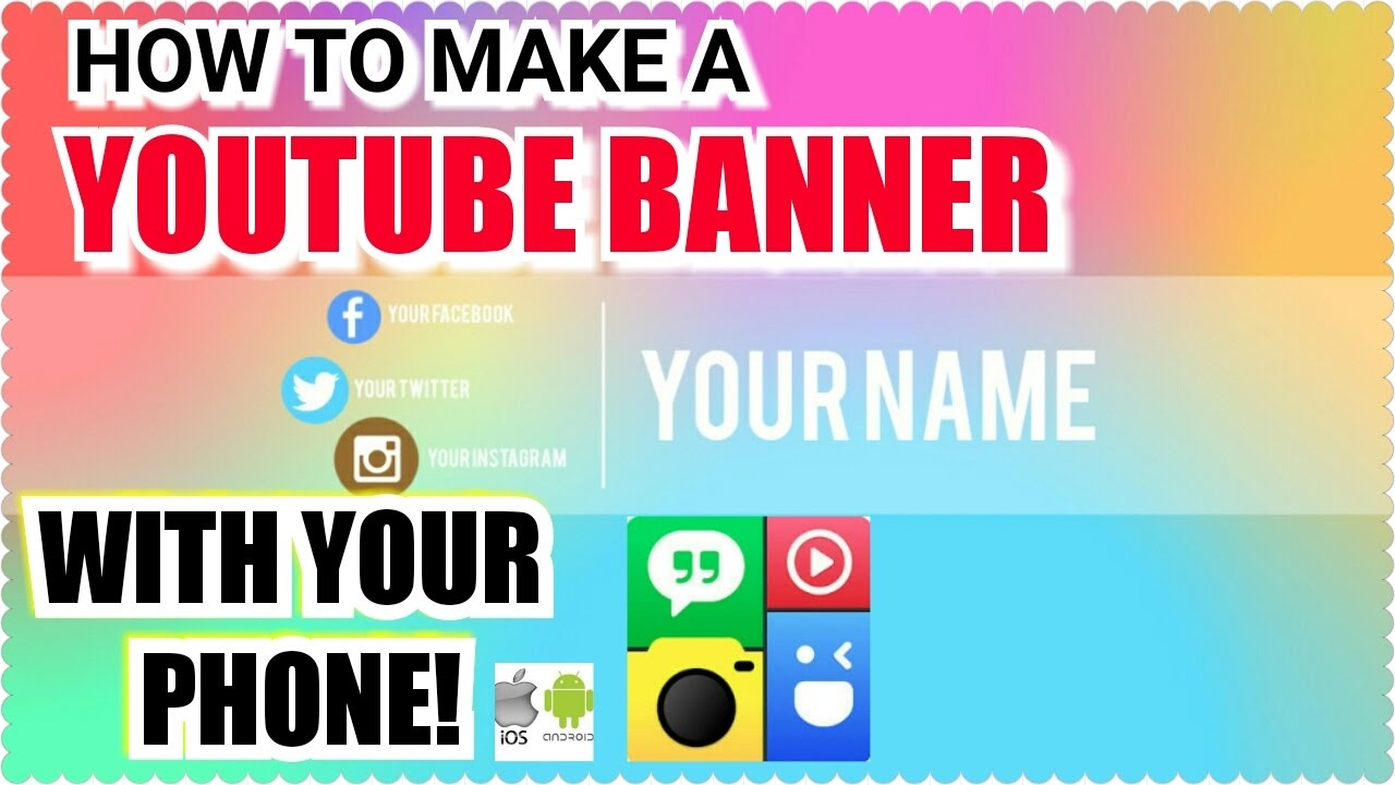how to make a youtube banner on your phone youtube