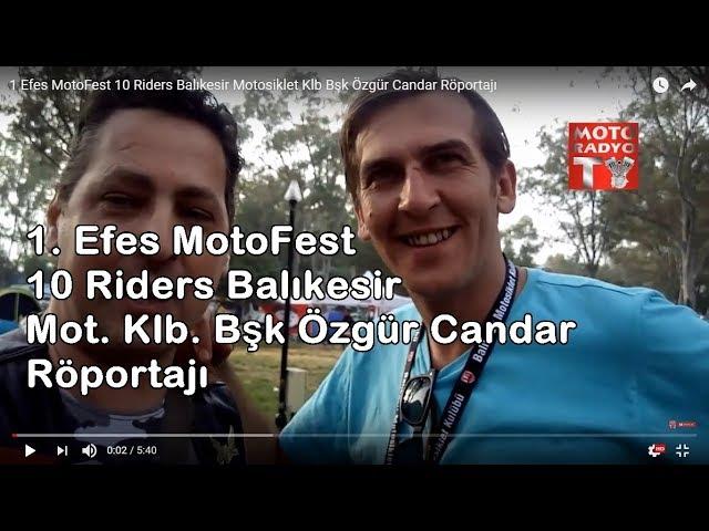 1  Efes MotoFest   10 Riders Balıkesir Motosiklet Klb Bşk Özgür Candar Röportajı
