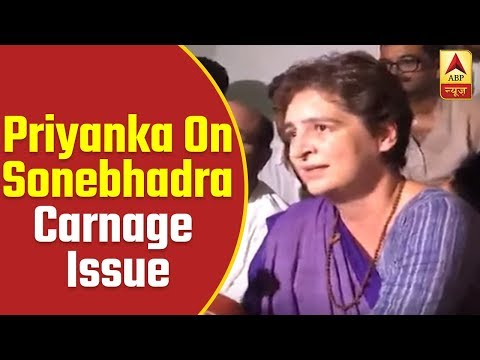 It is clear that the massacre happened - Priyanka on Sonebhadra carnage issue