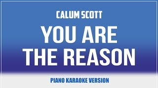 You Are The Reason (Piano Version) KARAOKE - Calum Scott