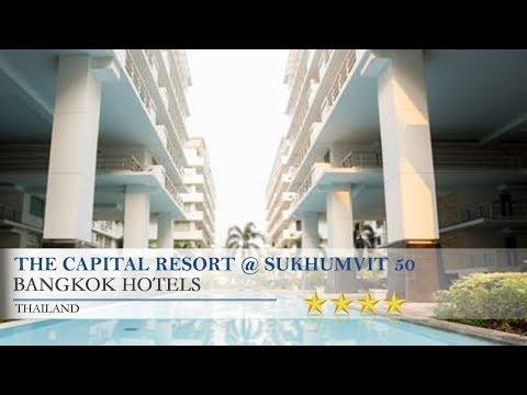 The Capital Resort @ Sukhumvit 50 - Bangkok Hotels, Thailand