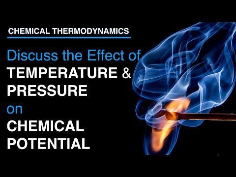 Discuss the effect of temperature and pressure on chemical potential | Thermodynamics | Physical Che