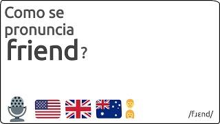 Como se pronuncia friend en ingles 🇺🇸 🇬🇧 🇦🇺