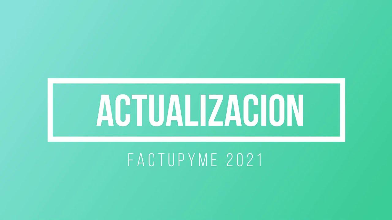 Actualizacion Factupyme 2021