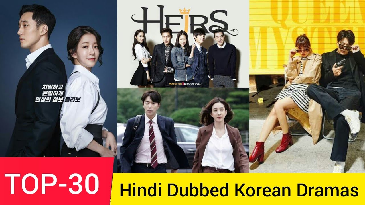 Download TOP-30 Korean Dramas Dubbed In Hindi (हिंदी में) List of k-dramas.
