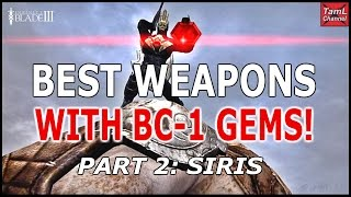 Infinity Blade 3: BEST WEAPONS WITH BC-1 GEMS! PT 2: SIRIS