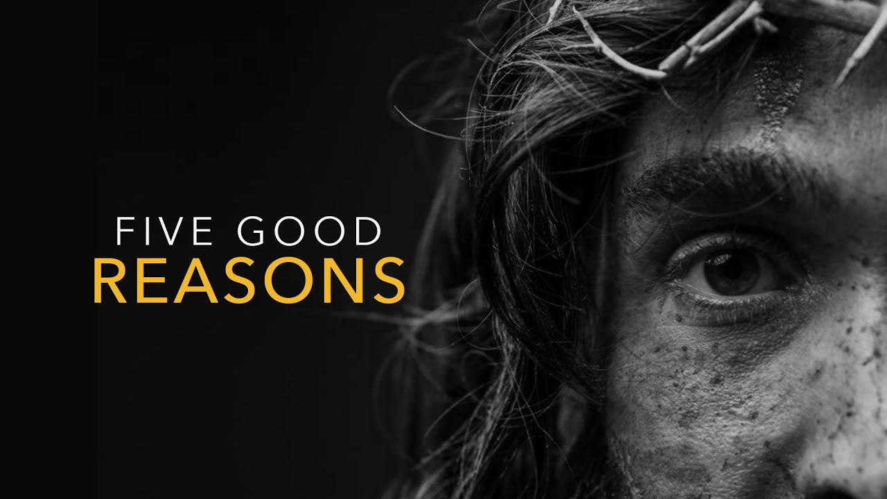 Five Good Reasons To Follow Jesus