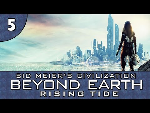 Let's Play Beyond Earth: Rising Tide - Part 5 - A New City