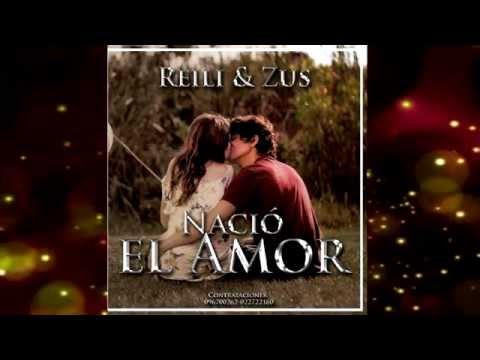 NACIO EL AMOR - REILI & ZUS (AUDIO OFICIAL)