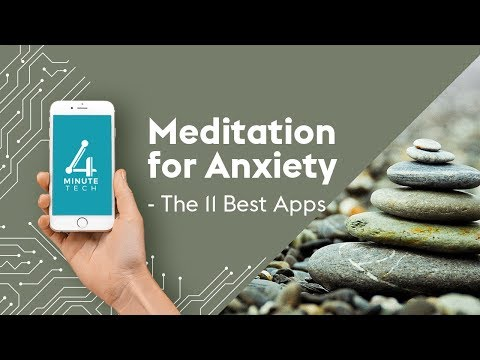 Meditation for Anxiety the 11 best apps – 4-Minute Tech