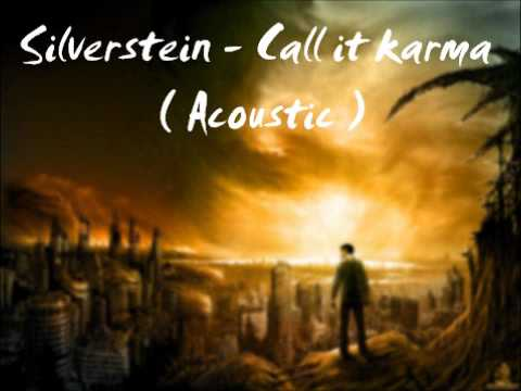 Silverstein - Call it karma ( Acoustic ) [Lyrics]