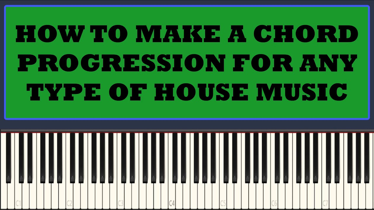 Download How to make a chord progression for any type of house music