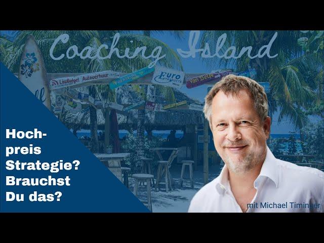 Coaching Island#116: Hochpreisstrategie?