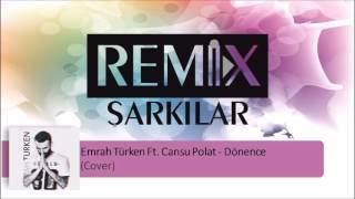Emrah Türken Ft. Cansu Polat Dönence (Cover)